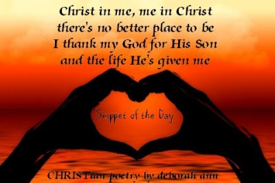 Snippet of the Day ~ 07.29.16 ~ CHRISTian poetry by deborah ann
