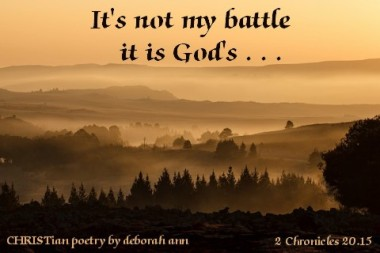 This Battle is God's ~ CHRISTian poetry by deborah ann