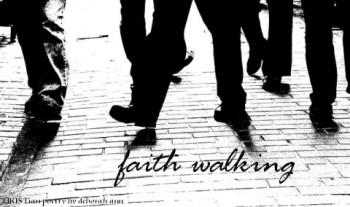 Faith Walking ~ CHRISTian poetry by deborah ann