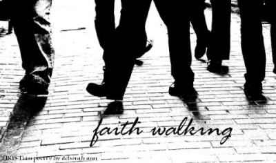Faith Walking ~ CHRISTian poetry by deborah ann
