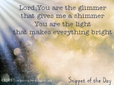 Snippet of the Day ~ 08.03.16 ~ CHRISTian poetry by deborah ann