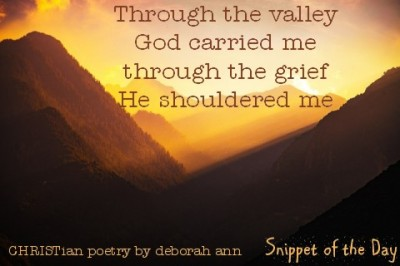 Snippet of the Day ~ 08.13.16 ~ CHRISTian poetry by deborah ann
