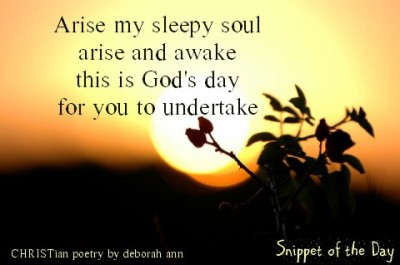 Snippet of the Day ~ 08.17.16 ~ CHRISTian poetry by deborah ann