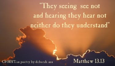 They Look But Do Not See ~ CHRISTian poetry by deborah ann