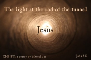 Tunneling Through ~ CHRISTian poetry by deborah ann