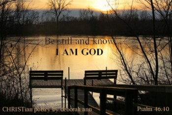 The Art of Being Still ~ CHRISTian poetry by deborah ann