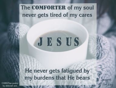 The Comforter of My Soul ~ CHRISTian poetry by deborah ann