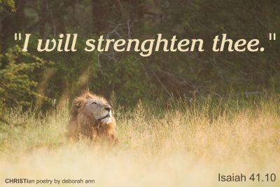 I Will Strengthen You ~ CHRISTian poetry by deborah ann