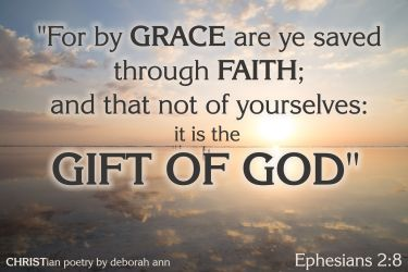 The Gospel of Grace ~ CHRISTian poetry by deborah ann