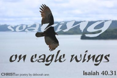 Eagle Wings ~ CHRISTian poetry by deborah ann