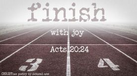 Finishing Well ~ CHRISTian poetry by deborah ann free to use
