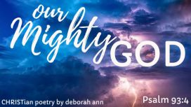 God Is Mightier ~ CHRISTian poetry by deborah ann ~ free to use