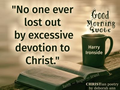 Good Morning Quote ~10.17.19~   CHRISTian poetry ~ by ...