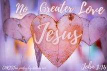 No Greater Love ~ CHRISTian poetry by deborah ann free to use
