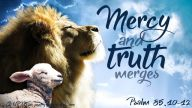 Mercy and Truth Merges~ CHRISTian poetry by deborah ann free to use