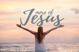 More Of Jesus ~ CHRISTian poetry by deborah ann ~ free to use