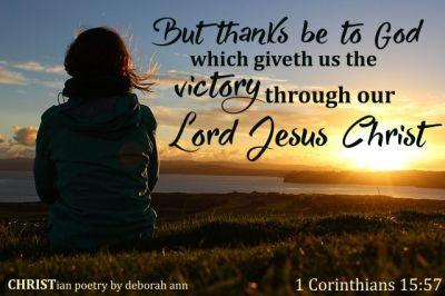 1 Corinthians 15:57 | CHRISTian poetry ~ by deborah ann
