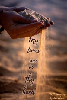My Times Are In God's Hands ~ CHRISTian poetry by deborah ann belka ~ free to use