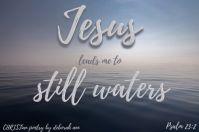Besides Stilling Waters ~ CHRISTian poetry by deborah ann belka ~ free to use