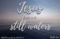 Besides Stilling Waters ~ CHRISTian poetry by deborah ann belka ~ free to use