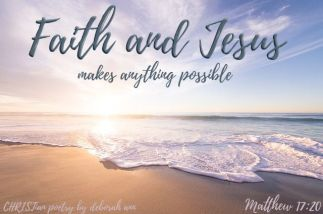 Faith For The Impossible ~ CHRISTian poetry by deborah ann free to use