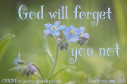 Forget You Naught ~ CHRISTian poetry by deborah ann free touse