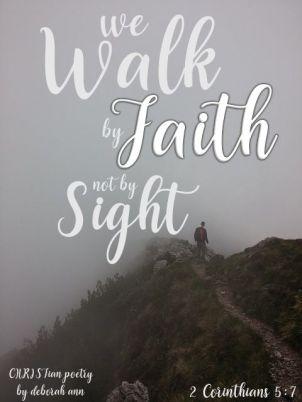 I Walk By Faith ~ CHRISTian poetry by deborah ann free to use