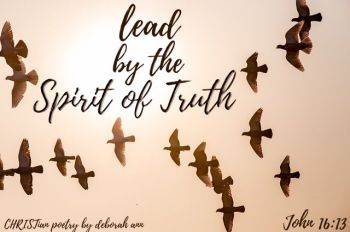 Spirit Of Truth ~ CHRISTian poetry by deborah ann free to use