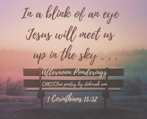 Afterrnoon Ponderings ~ CHRISTian poetry by deborah ann 06.01.20 free to use.