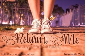 Return ~ CHRISTian poetry by deborah ann free to use