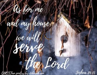 As For Me and My House ~ CHRISTian poetry by deborah ann free to use